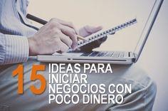 15 ideas de negocio para iniciar con poco dinero.  La propuesta idea si deseas emprender y cuentas con poco presupuesto para invertir.