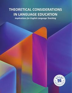 Theoretical Considerations in Language Education - Implications for English Language Teaching