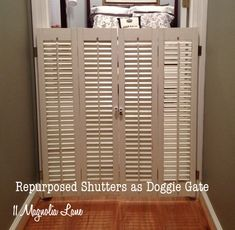 Vintage mini plantation shutters repurposed as a dog gate at 11 Magnolia Lane.  Love this idea!  So much prettier than a baby gate!!!