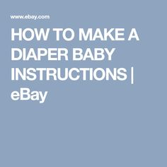 HOW TO MAKE A DIAPER BABY INSTRUCTIONS | eBay