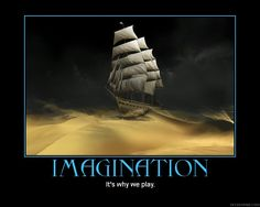 One should never stop imagining and playing. Play is essential to life.