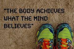 El cuerpo logra lo que la mente cree.