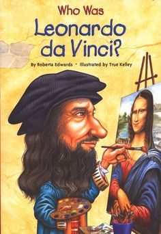 Who Was Leonardo DaVinci (cover book - Roberta Edwards) [True Kelley] (Gioconda / Mona Lisa)