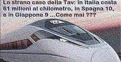 il popolo del blog,notizie,attualità,opinioni : Lo strano caso della Tav: in Italia costa 61 milio...