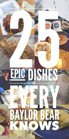 25 epic dishes (on campus or around Waco) every Baylor Bear knows