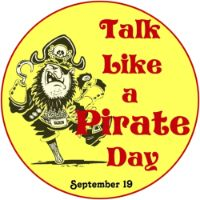 Today is Talk Like a Pirate Day! Come to Banana Jack's and talk like a pirate to the crew and get an ice cream cone for only .99 cents! Dress like a pirate and get 25 tokens for FREE!