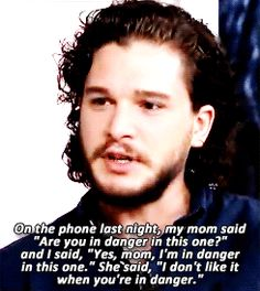 I hate this gif so much because it's really well known that Kit Harrington is ENGLISH and yet this gif uses the AMERICAN spelling 'mom' instead of 'mum' .... Like WTAF!