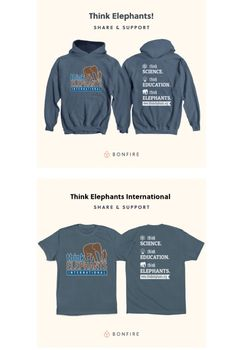 It's Happening! Our T-Shirt and Hoodie Campaign is LIVE!   This three-week campaign with Bonfire is happening now, and we don't want you to miss it! Every item sold helps to support our elephant behavior research and conservation education programs.   There are some awesome color options and styles available (you can choose between different versions for adults and children, t-shirts and hoodies!), so wear or gift some fantastic Think Elephants swag today!