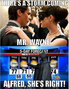 There's A Storm Coming Mr. Wayne...