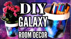 DIY Galaxy Room Decor || Yogurt Bucket Pencil Holder / Flower Pot Recycled Craft. Watch how to paint your own galaxy themed flower pots for home decor or pencil holders for desk organization.