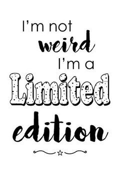 Kaart Limited edition Grappige ansichtkaart met quote I'm not weird i'm a limited edition humor handlettering