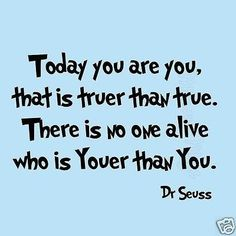Quote It! Seuss Today You Are You Wall Quote, Wall Art Vinyl Decals Stickers Love Kids Bedroom Children Names Inspirational Murals Nursery Wall Quotes, Me Quotes, Motivational Quotes, Funny Quotes, Dr Suess Quotes, Queen Quotes, Faith Quotes, The Words, Great Quotes