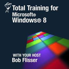 Windows 8 – hosted by Bob Flisser