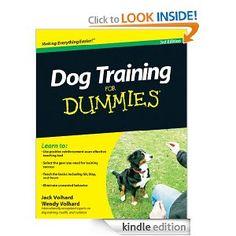 Dog Training For Dummies --- http://www.amazon.com/Dog-Training-For-Dummies-ebook/dp/B003V89YXW/?tag=mayodofo-20