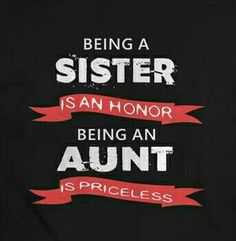 I LOVE BEING AN AUNT!!