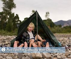 Five tips for camping with children. Though I don't have any kids, I think this is quite helpful for some of my siblings who do have young'uns.