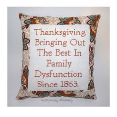 Funny Cross Stitch Pillow, Thanksgiving Pillow, Decorative Pillow, Thanksgiving Quote from NeedleNosey Stitchery. Saved to Snarky Cross Stitch Pillows. Thanksgiving Quotes Funny, Thanksgiving Prayer, Thanksgiving Outfit, Thanksgiving Crafts, Thanksgiving Decorations, Cross Stitching, Cross Stitch Embroidery, Pillow Embroidery, Cross Stitch Designs
