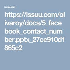 https://issuu.com/olivaroy/docs/5_facebook_contact_number.pptx_27ce910d1865c2