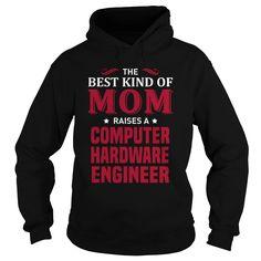 THE BEST KIND OF MOM RAISES A COMPUTER HARDWARE ENGINEER T-SHIRT, HOODIE==►►CLICK TO ORDER SHIRT NOW #computer #hardware #engineer #CareerTshirt #Careershirt #SunfrogTshirts #Sunfrogshirts #shirts #tshirt #tshirts #hoodies #hoodie #sweatshirt #fashion #style