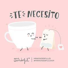 Con café o con té pero te quiero cerca. #mrwonderful #quote #love