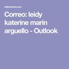 Correo: leidy katerine marin arguello - Outlook