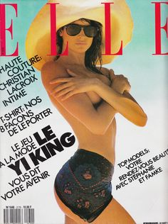 Elle France August Stephanie Seymour by Gilles Bensimon Stephanie Seymour, Girls Magazine, Elle Magazine, 90s Models, Fashion Models, 1987 Fashion, Fashion Magazine Cover, Magazine Covers, Vintage Swim