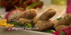 Tropical Fruit Rolls   Martin Yan Asian Food Channel