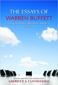 AmazonSmile: The Essays of Warren Buffett: Lessons for Corporate America, Third Edition eBook: Lawrence A. Cunningham, Warren E. Buffett, Lawrence A. Cunningham: Kindle Store