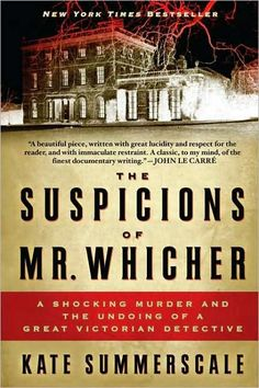 "A couple years back, I got hooked on ""true crime books"" set in the 1800s or early 1900s... call them ""historic true crime"" or maybe even ""literary true crime"" because of the quality of the writing.  (This isn't populist Ann Rule stuff!)  Here's one of my favorites from that sub-genre, about a notorious 1860 British murder, the enigmatic Scotland Yard detective assigned to solve it, the aftermath, and how the detective (Jack Whicher) inspired the writings of Charles Dickens and Wilkie Collins..."