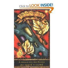 A Orillas de Rio Piedra Me Sente y Llore. Paulo Coelho