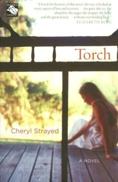 Torch by Cheryl Strayed (for after you finish Wild for Oprah's Book Club).