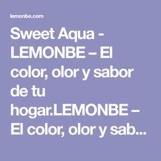 Sweet Aqua - LEMONBE – El color, olor y sabor de tu hogar.LEMONBE – El color, olor y sabor de tu hogar.