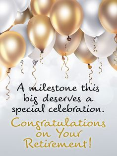 Send Free Silver and Gold Balloon-Happy Retirement Card to Loved Ones on Birthday & Greeting Cards by Davia. It's free, and you also can use your own customized birthday calendar and birthday reminders. Best Wishes For Retirement, Retirement Wishes Quotes, Retirement Quotes For Coworkers, Happy Retirement Cards, Birthday Greeting Cards, Birthday Greetings, Birthday Wishes, Happy Birthday, Happy Anniversary Wishes
