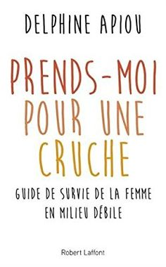 Prends-moi pour une cruche Book Club Books, Book Lists, Books To Read, My Books, Summer Books, Trust No One, Lus, Good To Know, Happy Life