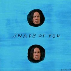 I'm in love with the Snape of you. We push an pull like a wizarding duel. <<< although my wand has fallen too, I'm in love with your Lily. (I JUST MADE MYSELF CRY)<<<lol Ed Sheeran + Harry Potter Harry Potter World, Harry Potter Jokes, Harry Potter Pictures, Harry Potter Fandom, Fans D'harry Potter, Desenhos Harry Potter, Harry Potter Wallpaper, Drarry, Hogwarts