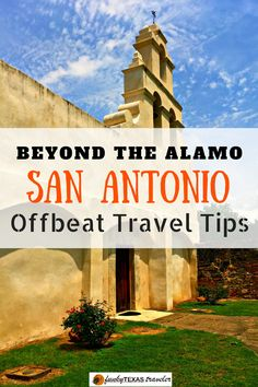 Travel tips for San Antonio.  Here are some great places to see in addition to the same old, same old