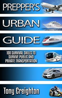 The Prepper's Survival Guide. 100+ Survival Skills for Public and Private Transportation That Will Save Your Life: (transport safety, transportation safety, Survival Pantry, Preppers Pantry) by Tony Creighton, http://www.amazon.com/dp/B00Q8MHXD6/ref=cm_sw_r_pi_dp_Z03Eub1BWB6M8