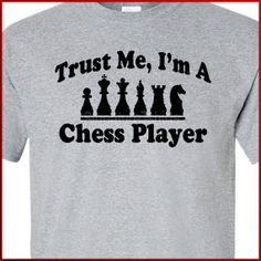 Trust Me I'm A Chess Player Mens Womens T-shirt Board Game tshirt shirt Christmas Gift Tee S - 2XL more colors