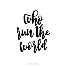 pretty quotes who run the world beyonce quote