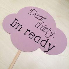 """""""Dear thirty, I'm ready"""" - konuşma balonu"""