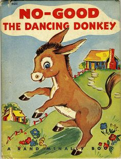 No-Good The Dancing Donkey Written by Dorothea J. Snow Illustrated by Esther Friend