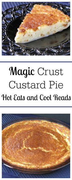 Magic Crust Custard Pie - One of the easiest pies you can make using ingredients you already have on hand! Ready in 45 minutes, this is the perfect last minute dessert! Magic Crust Custard Pie from Hot Eats and Cool Reads Pie Dessert, Dessert Recipes, Appetizer Dessert, Sweet Pie, How Sweet Eats, Easy Desserts, Sweet Recipes, Easy Pie Recipes, Food Processor Recipes