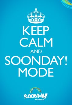 Keep calm and SoonDay! mode.  :: www.SoonDay.ch