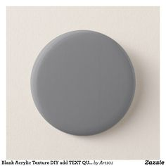 Blank Acrylic Texture DIY add TEXT QUOTE PHOTO Pinback Button
