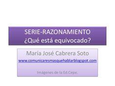 SERIE-RAZONAMIENTO¿Qué está equivocado?María José Cabrera Sotowww.comunicaresmasquehablarblogspot.comImágenes de la Ed.Cepe.