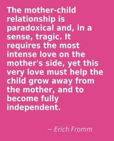 The mother-child relationship is paradoxical and in a sense tragic. It require -… Die Mutter-Kind-Beziehung ist paradox und in gewisser. Way Of Life, Love Of My Life, In This World, Parenting Quotes, Kids And Parenting, Parenting Humour, Foster Parenting, Parenting Tips, Amor