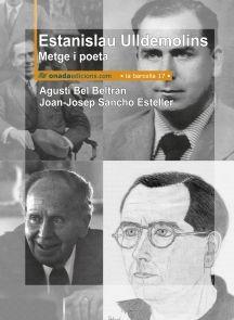 Bel, Agustí. Estanislau Ulldemolins, metge i poeta. Benicarló : Onada, 2014 Poet, November