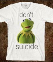 Don't Kermit Suicide!