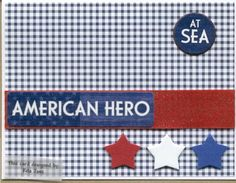 Honor Flight 4 by scootsv - Cards and Paper Crafts at Splitcoaststampers Military Cards, Military Veterans, Honor Flight, Red White Blue, Card Making, Paper Crafts, Hero, Stars, American