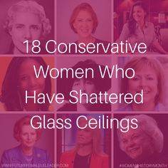 18 Conservative Women Who Have Shattered Glass Ceilings #WomensHistoryMonth